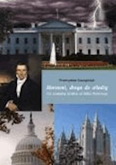 Mormoni, droga do władzy. Od Josepha Smitha do Mitta Romneya - Przemysław Szczypczyk - ebook