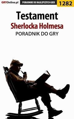 "Testament Sherlocka Holmesa - poradnik do gry - Katarzyna ""Kayleigh"" Michałowska - ebook"