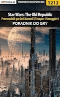 "Star Wars: The Old Republic - przewodnik po Ord Mantell (Trooper i Smuggler) - poradnik do gry - Piotr ""Ziuziek"" Deja - ebook"