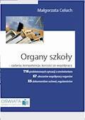 Organy szkoły - zadania, kompetencje, korzyści ze współpracy - Małgorzata Celuch - ebook