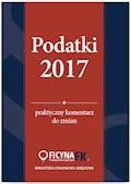 Podatki 2017. Praktyczny komentarz do zmian - Katarzyna Czajkowska-Matosiuk, Bogdan Świąder - ebook