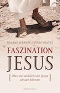 Faszination Jesus - Roland Werner - E-Book