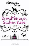 Ermittlerin in Sachen Liebe - Alexandra Potter - E-Book