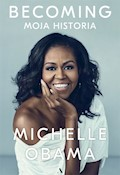 Becoming. Moja historia - Michelle Obama - ebook + audiobook