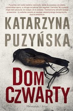 Dom czwarty - Katarzyna Puzyńska - ebook
