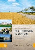 Der Lutherweg in Sachsen - Andreas Schmidt - E-Book