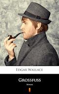 Großfuß. Roman - Edgar Wallace - ebook