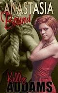 Anastasia Bound - Kelly Addams - E-Book