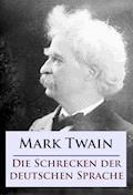 Die Schrecken der deutschen Sprache - Mark Twain - E-Book