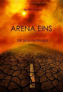 Arena Eins: Die Sklaventreiber (Band #1 Der Trilogie Des Überlebens) - Morgan Rice - E-Book