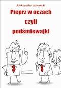 Pieprz w oczach, czyli podśmiewajki - Aleksander Janowski - ebook