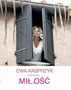MIŁ.OŚĆ - Ewa Kasprzyk - ebook