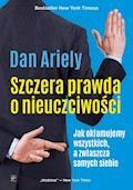 Szczera prawda o nieuczciwości. Jak okłamujemy wszystkich, a zwłaszcza samych siebie - Dan Ariely - ebook