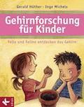 Gehirnforschung für Kinder – Felix und Feline entdecken das Gehirn - Gerald Hüther - E-Book