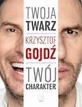 Twoja twarz, twój charakter - Krzysztof Gojdź - ebook