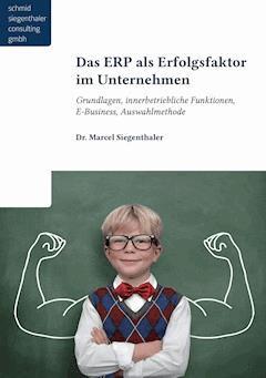 Das ERP als Erfolgsfaktor für Unternehmen - Marcel Siegenthaler - E-Book
