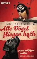 Alle Vögel fliegen hoch - Michaela Seul - E-Book