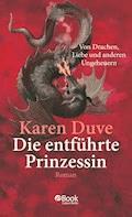 Duve, Die entführte Prinzessin - Karen Duve - E-Book