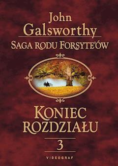 Saga Rodu Forsyte'ów. Koniec rozdziału 3. Za rzeką - John Galsworthy - ebook