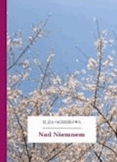 Nad Niemnem - Orzeszkowa, Eliza - ebook