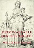 Kriminalfälle der Geschichte - Willibald Alexis - E-Book