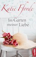 Im Garten meiner Liebe - Katie Fforde - E-Book