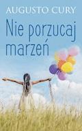 Nie porzucaj marzeń - Augusto Cury - ebook