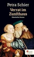 Verrat im Zunfthaus - Petra Schier - E-Book