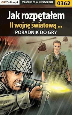 """Jak rozpętałem II wojnę światową ... - poradnik do gry - Maciej """"Brisk"""" Jastrzębski - ebook"""