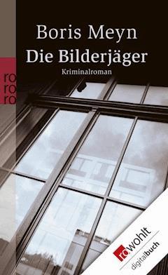 Die Bilderjäger - Boris Meyn - E-Book