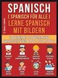 Spanisch (Spanisch für alle) Lerne Spanisch mit Bildern - Mobile Library - E-Book
