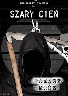 Szary cień - Tomasz Mróz - ebook