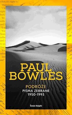 Podróże. Pisma zebrane 1950-1993 - Paul Bowles - ebook
