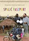 "Spalić paszport - Bogusław ""Kalungi"" Dąbrowski - ebook + audiobook"