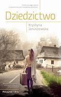 Dziedzictwo - Krystyna Januszewska - ebook