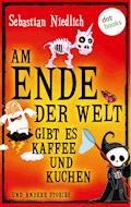 Am Ende der Welt gibt es Kaffee und Kuchen - Sebastian Niedlich - E-Book