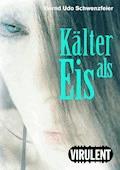 Kälter als Eis - Bernd Udo Schwenzfeier - E-Book