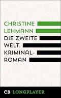 Die zweite Welt. Kriminalroman - Christine Lehmann - E-Book