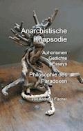 Anarchistische Rhapsodie - Andreas Fischer - E-Book