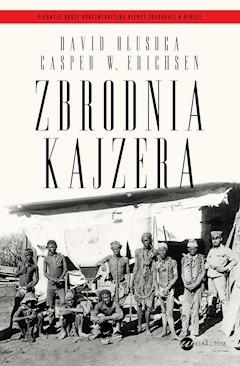 Zbrodnia kajzera - David Olusoga - ebook