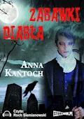 Zabawki diabła - Anna Kańtoch - audiobook
