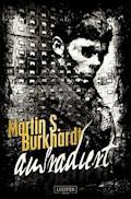 AUSRADIERT - Martin S. Burkhardt - E-Book