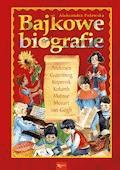 Bajkowe biografie - Aleksandra Polewska - ebook