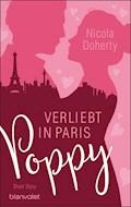 Poppy - Verliebt in Paris - Nicola Doherty - E-Book
