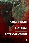 Róże cmentarne - Marek Krajewski, Mariusz Czubaj - ebook + audiobook