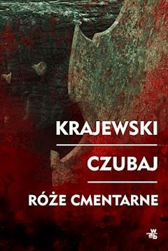Róże cmentarne - Marek Krajewski, Mariusz Czubaj - ebook