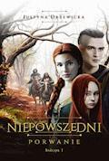 Niepowszedni 1. Porwanie - Justyna Drzewicka - ebook