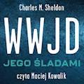 WWJD Jego śladami - Charles M. Sheldon - audiobook