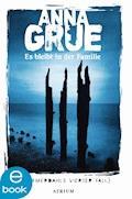 Es bleibt in der Familie - Anna Grue - E-Book