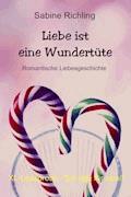 Liebe ist eine Wundertüte - Sabine Richling - E-Book